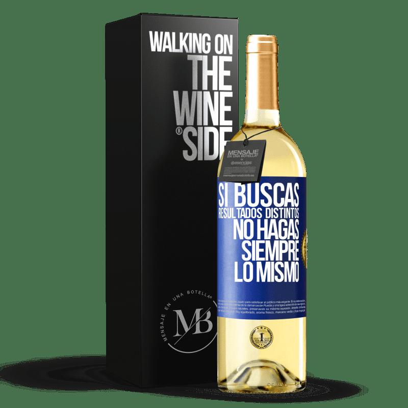 24,95 € Envoi gratuit | Vin blanc Édition WHITE Si vous recherchez des résultats différents, ne faites pas toujours la même chose Étiquette Bleue. Étiquette personnalisable Vin jeune Récolte 2020 Verdejo