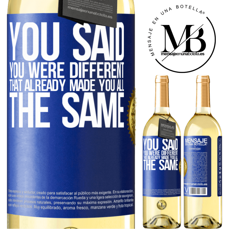 24,95 € Free Shipping   White Wine WHITE Edition You said you were different, that already made you all the same Blue Label. Customizable label Young wine Harvest 2020 Verdejo