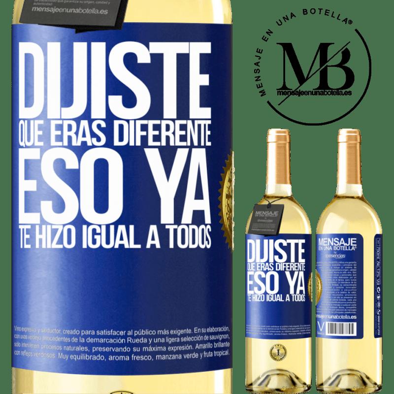 24,95 € Envoi gratuit   Vin blanc Édition WHITE Tu disais que tu étais différent, ça te rendait déjà pareil Étiquette Bleue. Étiquette personnalisable Vin jeune Récolte 2020 Verdejo