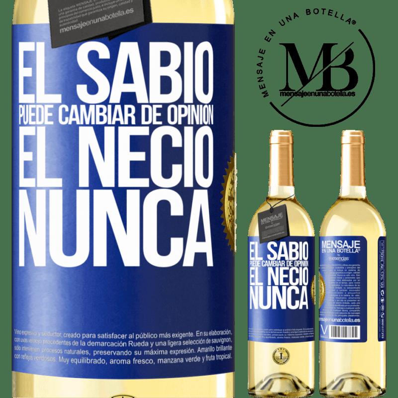 24,95 € Envoi gratuit | Vin blanc Édition WHITE Le sage peut changer d'avis. L'imbécile, jamais Étiquette Bleue. Étiquette personnalisable Vin jeune Récolte 2020 Verdejo