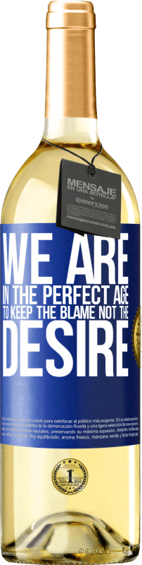 24,95 € | White Wine WHITE Edition We are in the perfect age to keep the blame, not the desire Blue Label. Customizable label Young wine Harvest 2020 Verdejo