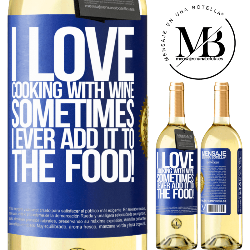 24,95 € Free Shipping | White Wine WHITE Edition I love cooking with wine. Sometimes I ever add it to the food! Blue Label. Customizable label Young wine Harvest 2020 Verdejo