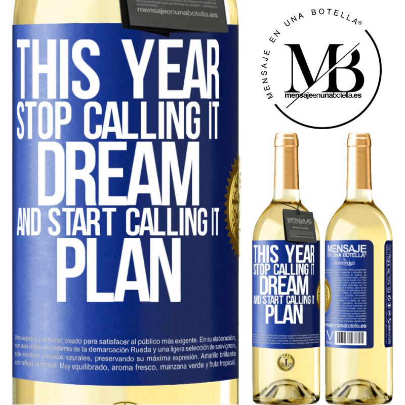 24,95 € Free Shipping | White Wine WHITE Edition This year stop calling it dream and start calling it plan Blue Label. Customizable label Young wine Harvest 2020 Verdejo