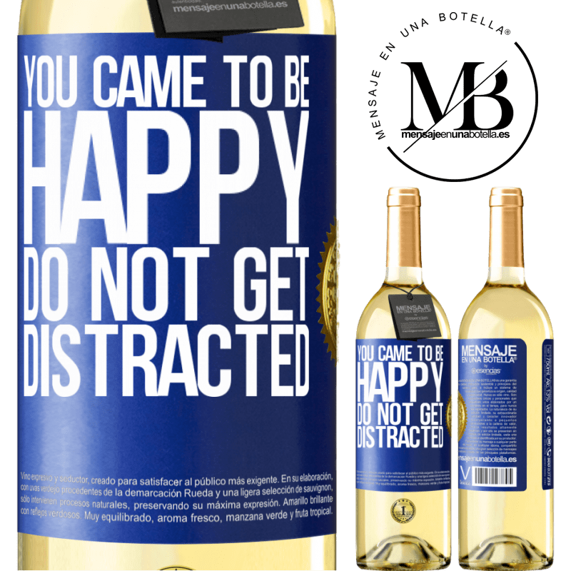 24,95 € Free Shipping | White Wine WHITE Edition You came to be happy. Do not get distracted Blue Label. Customizable label Young wine Harvest 2020 Verdejo
