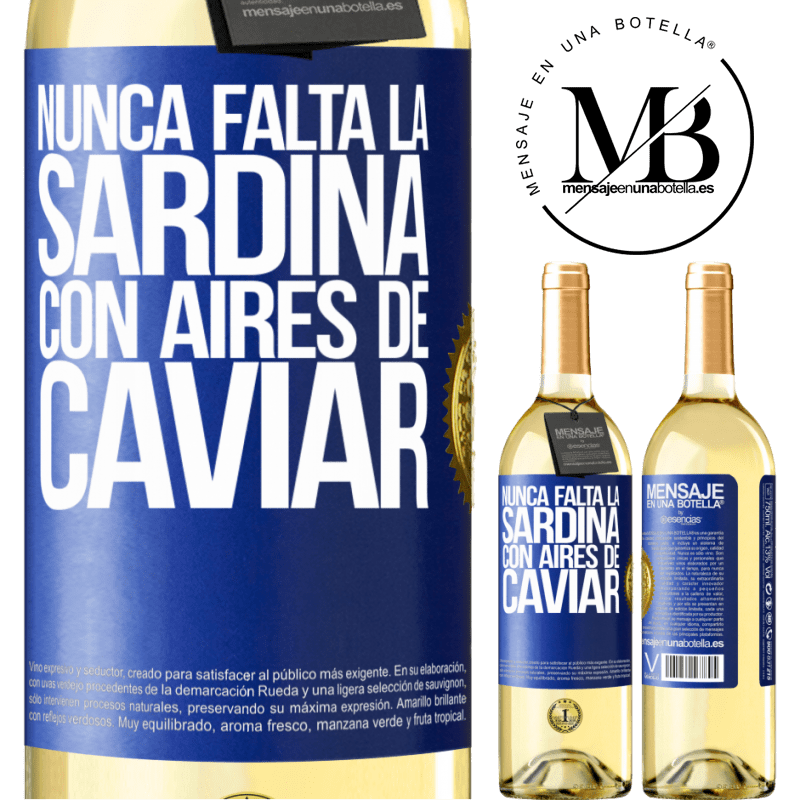 24,95 € Envoi gratuit | Vin blanc Édition WHITE La sardine ne manque jamais à l'air de caviar Étiquette Bleue. Étiquette personnalisable Vin jeune Récolte 2020 Verdejo