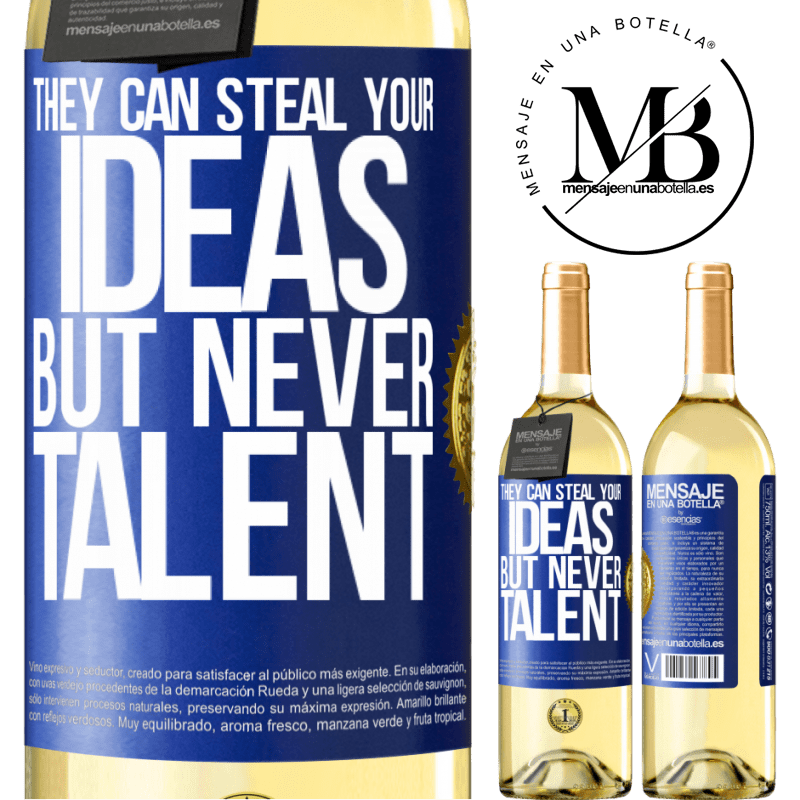 24,95 € Free Shipping   White Wine WHITE Edition They can steal your ideas but never talent Blue Label. Customizable label Young wine Harvest 2020 Verdejo