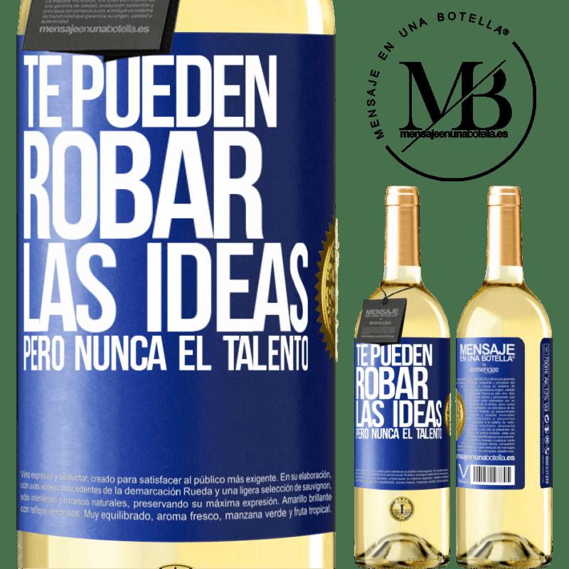 24,95 € Envío gratis | Vino Blanco Edición WHITE Te pueden robar las ideas pero nunca el talento Etiqueta Azul. Etiqueta personalizable Vino joven Cosecha 2020 Verdejo