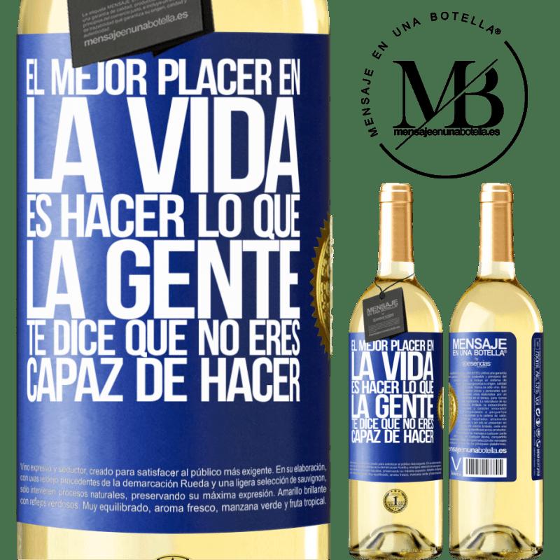 24,95 € Envío gratis | Vino Blanco Edición WHITE El mejor placer en la vida es hacer lo que la gente te dice que no eres capaz de hacer Etiqueta Azul. Etiqueta personalizable Vino joven Cosecha 2020 Verdejo