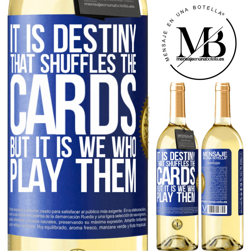 24,95 € Free Shipping   White Wine WHITE Edition It is destiny that shuffles the cards, but it is we who play them Blue Label. Customizable label Young wine Harvest 2020 Verdejo