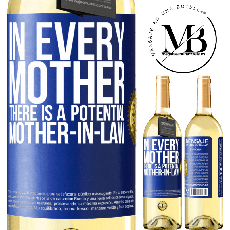 24,95 € Free Shipping   White Wine WHITE Edition In every mother there is a potential mother-in-law Blue Label. Customizable label Young wine Harvest 2020 Verdejo