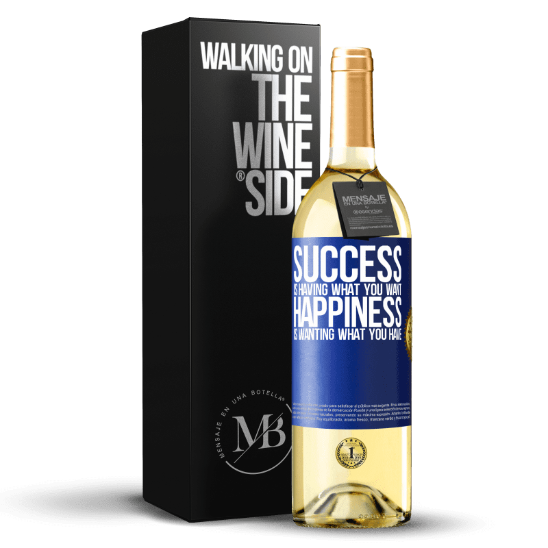 24,95 € Free Shipping   White Wine WHITE Edition success is having what you want. Happiness is wanting what you have Blue Label. Customizable label Young wine Harvest 2020 Verdejo