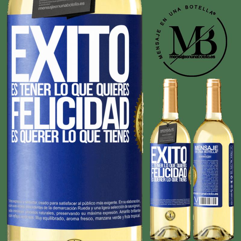 24,95 € Envío gratis | Vino Blanco Edición WHITE Éxito es tener lo que quieres. Felicidad es querer lo que tienes Etiqueta Azul. Etiqueta personalizable Vino joven Cosecha 2020 Verdejo