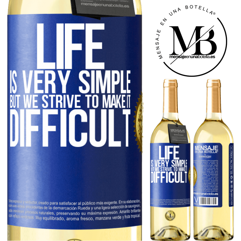 24,95 € Free Shipping   White Wine WHITE Edition Life is very simple, but we strive to make it difficult Blue Label. Customizable label Young wine Harvest 2020 Verdejo
