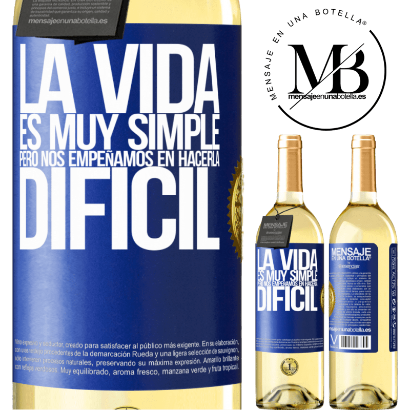 24,95 € Envío gratis | Vino Blanco Edición WHITE La vida es muy simple, pero nos empeñamos en hacerla difícil Etiqueta Azul. Etiqueta personalizable Vino joven Cosecha 2020 Verdejo