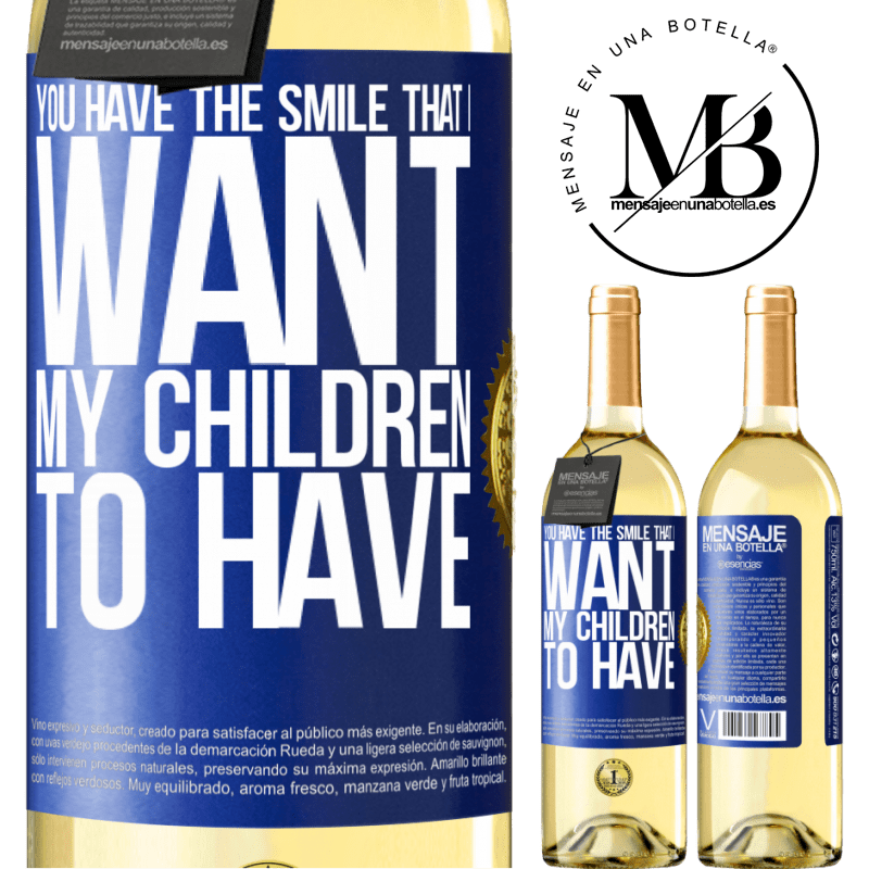 24,95 € Free Shipping | White Wine WHITE Edition You have the smile that I want my children to have Blue Label. Customizable label Young wine Harvest 2020 Verdejo