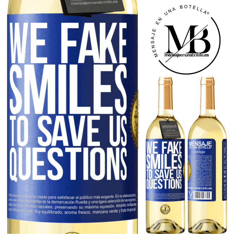 24,95 € Free Shipping   White Wine WHITE Edition We fake smiles to save us questions Blue Label. Customizable label Young wine Harvest 2020 Verdejo