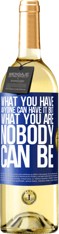 24,95 € Free Shipping | White Wine WHITE Edition What you have anyone can have it, but what you are nobody can be Blue Label. Customizable label Young wine Harvest 2020 Verdejo