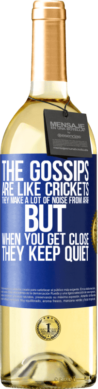 24,95 € Free Shipping | White Wine WHITE Edition The gossips are like crickets, they make a lot of noise from afar, but when you get close they keep quiet Blue Label. Customizable label Young wine Harvest 2020 Verdejo