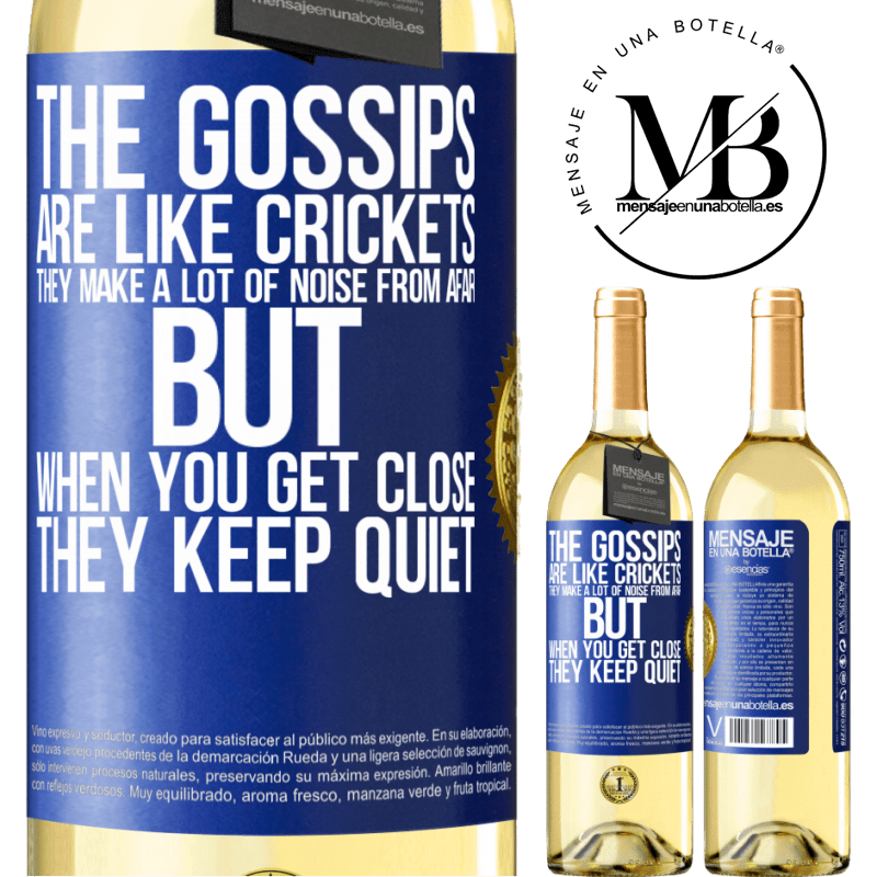 24,95 € Free Shipping   White Wine WHITE Edition The gossips are like crickets, they make a lot of noise from afar, but when you get close they keep quiet Blue Label. Customizable label Young wine Harvest 2020 Verdejo