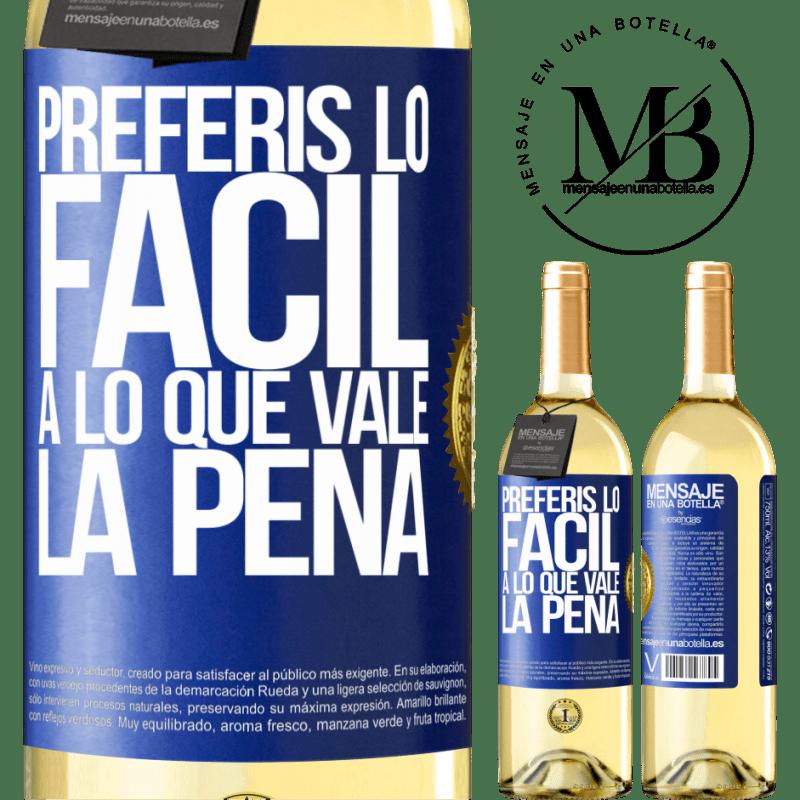 24,95 € Envío gratis | Vino Blanco Edición WHITE Preferís lo fácil a lo que vale la pena Etiqueta Azul. Etiqueta personalizable Vino joven Cosecha 2020 Verdejo