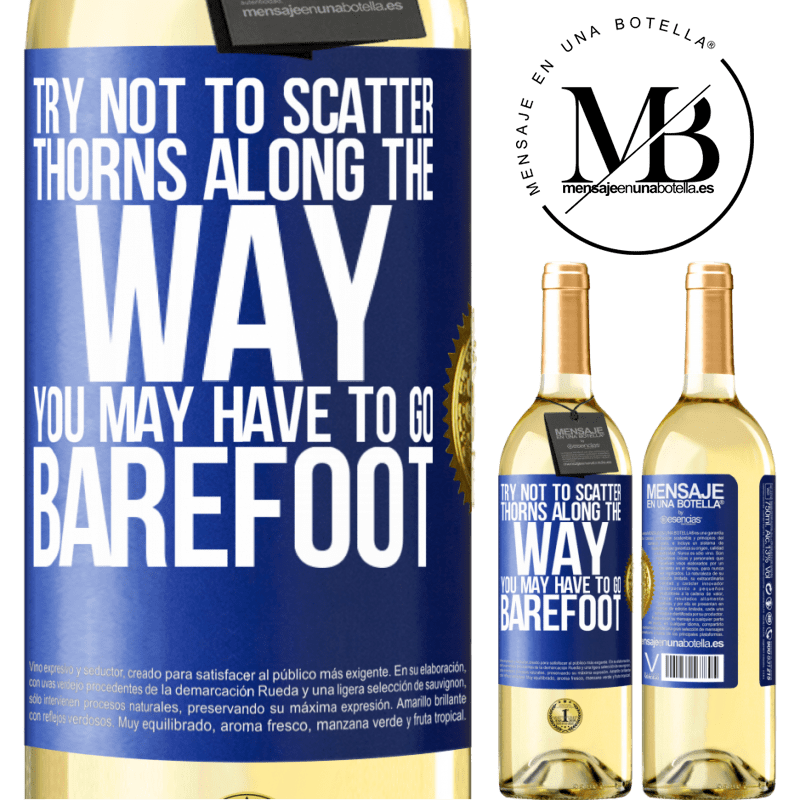 24,95 € Free Shipping | White Wine WHITE Edition Try not to scatter thorns along the way, you may have to go barefoot Blue Label. Customizable label Young wine Harvest 2020 Verdejo