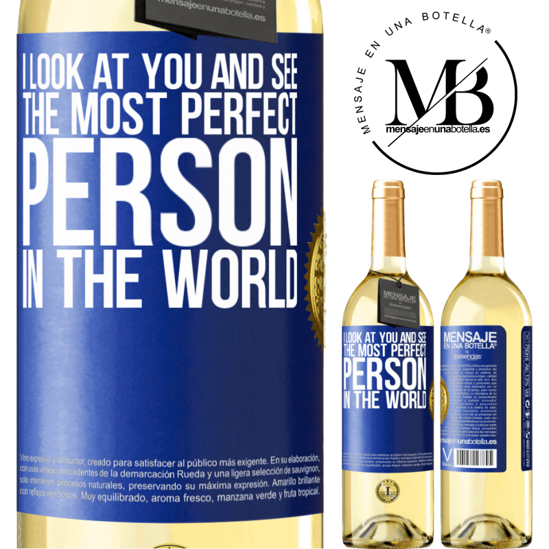 24,95 € Free Shipping   White Wine WHITE Edition I look at you and see the most perfect person in the world Blue Label. Customizable label Young wine Harvest 2020 Verdejo