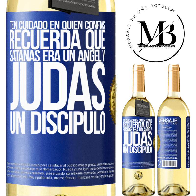 24,95 € Envío gratis   Vino Blanco Edición WHITE Ten cuidado en quién confías. Recuerda que Satanás era un ángel y Judas un discípulo Etiqueta Azul. Etiqueta personalizable Vino joven Cosecha 2020 Verdejo