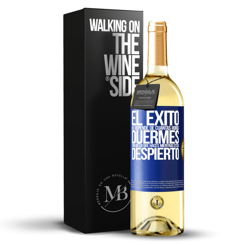 24,95 € Envío gratis | Vino Blanco Edición WHITE El éxito no depende de cuantas horas duermes, sino de lo que haces mientras estás despierto Etiqueta Azul. Etiqueta personalizable Vino joven Cosecha 2020 Verdejo