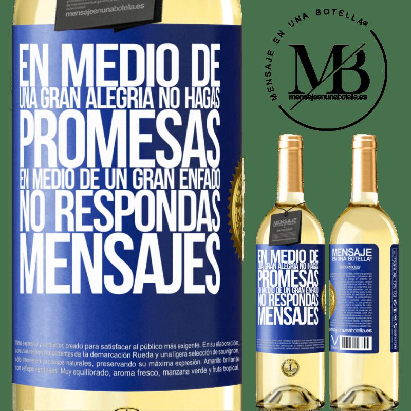 24,95 € Envío gratis | Vino Blanco Edición WHITE En medio de una gran alegría, no hagas promesas. En medio de un gran enfado, no respondas mensajes Etiqueta Azul. Etiqueta personalizable Vino joven Cosecha 2020 Verdejo