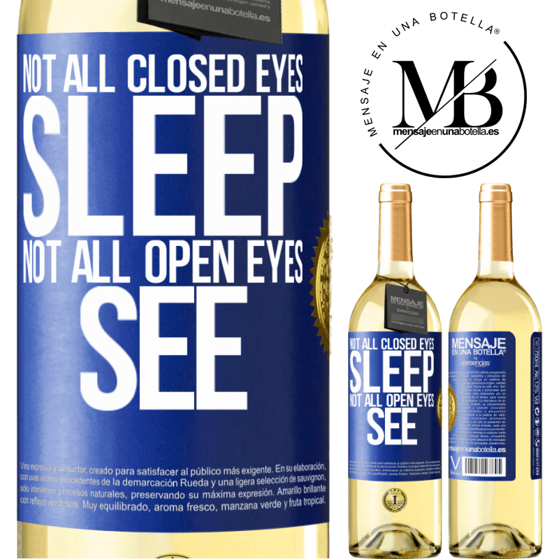 24,95 € Free Shipping   White Wine WHITE Edition Not all closed eyes sleep ... not all open eyes see Blue Label. Customizable label Young wine Harvest 2020 Verdejo