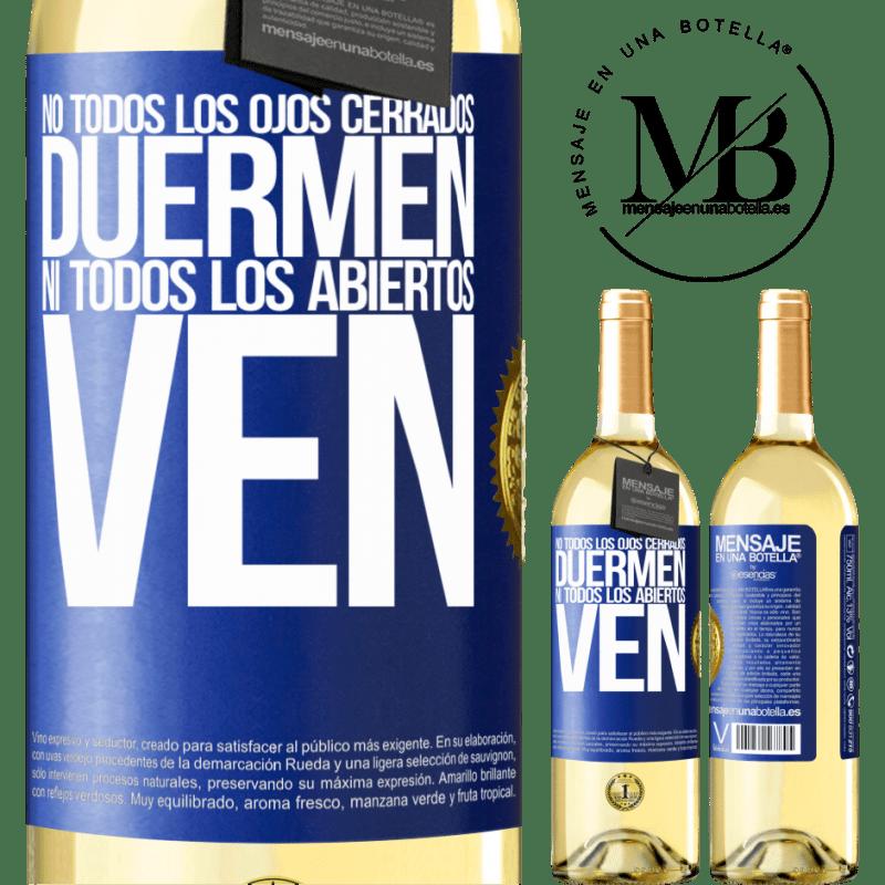 24,95 € Envío gratis | Vino Blanco Edición WHITE No todos los ojos cerrados duermen… ni todos los abiertos ven Etiqueta Azul. Etiqueta personalizable Vino joven Cosecha 2020 Verdejo