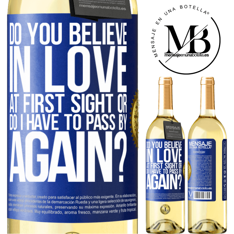 24,95 € Free Shipping   White Wine WHITE Edition do you believe in love at first sight or do I have to pass by again? Blue Label. Customizable label Young wine Harvest 2020 Verdejo