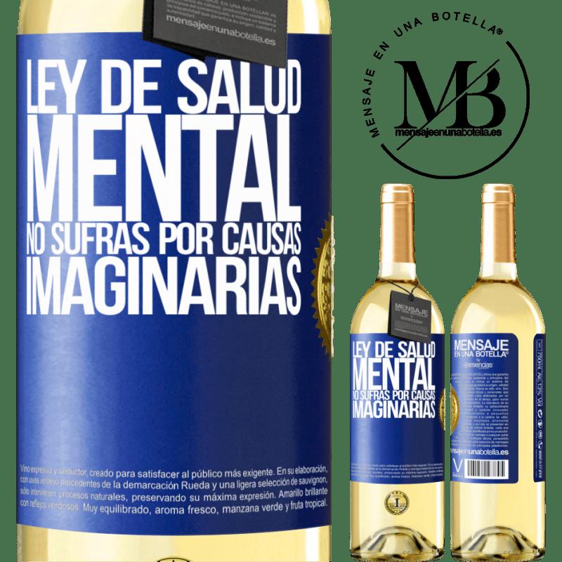 24,95 € Envoi gratuit | Vin blanc Édition WHITE Loi sur la santé mentale: ne souffrez pas pour des causes imaginaires Étiquette Bleue. Étiquette personnalisable Vin jeune Récolte 2020 Verdejo