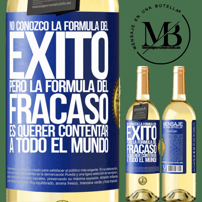 24,95 € Envío gratis | Vino Blanco Edición WHITE No conozco la fórmula del éxito, pero la fórmula del fracaso es querer contentar a todo el mundo Etiqueta Azul. Etiqueta personalizable Vino joven Cosecha 2020 Verdejo