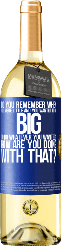 24,95 € Free Shipping | White Wine WHITE Edition do you remember when you were little and you wanted to be big to do whatever you wanted? How are you doing with that? Blue Label. Customizable label Young wine Harvest 2020 Verdejo