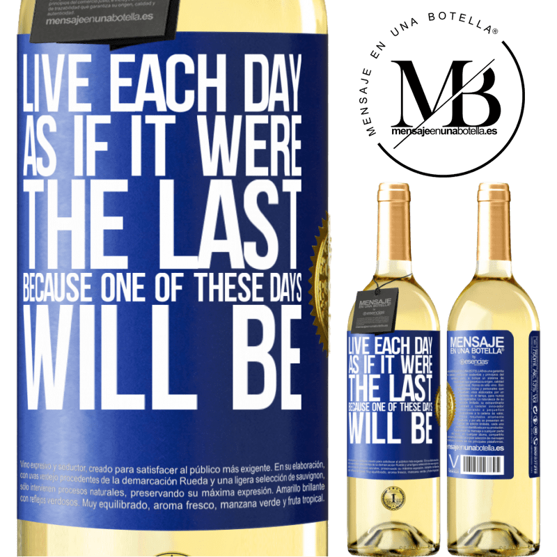 24,95 € Free Shipping | White Wine WHITE Edition Live each day as if it were the last, because one of these days will be Blue Label. Customizable label Young wine Harvest 2020 Verdejo