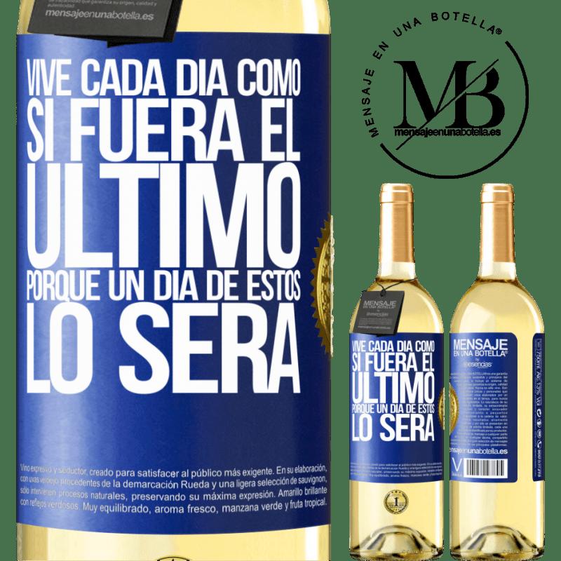 24,95 € Envío gratis | Vino Blanco Edición WHITE Vive cada día como si fuera el último, porque un día de estos lo será Etiqueta Azul. Etiqueta personalizable Vino joven Cosecha 2020 Verdejo