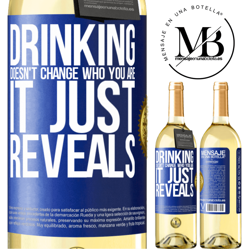 24,95 € Free Shipping | White Wine WHITE Edition Drinking doesn't change who you are, it just reveals Blue Label. Customizable label Young wine Harvest 2020 Verdejo