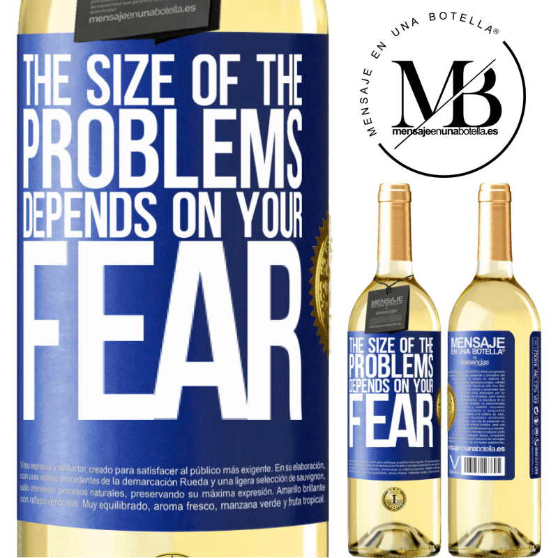 24,95 € Free Shipping   White Wine WHITE Edition The size of the problems depends on your fear Blue Label. Customizable label Young wine Harvest 2020 Verdejo