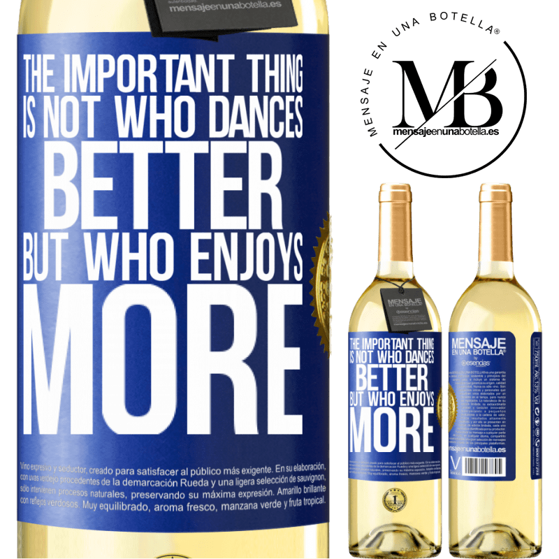 24,95 € Free Shipping   White Wine WHITE Edition The important thing is not who dances better, but who enjoys more Blue Label. Customizable label Young wine Harvest 2020 Verdejo