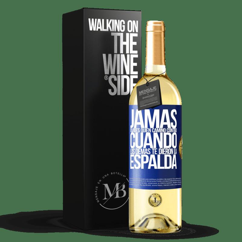 24,95 € Envoi gratuit | Vin blanc Édition WHITE N'oubliez jamais qui a marché avec vous quand les autres vous ont tourné le dos Étiquette Bleue. Étiquette personnalisable Vin jeune Récolte 2020 Verdejo