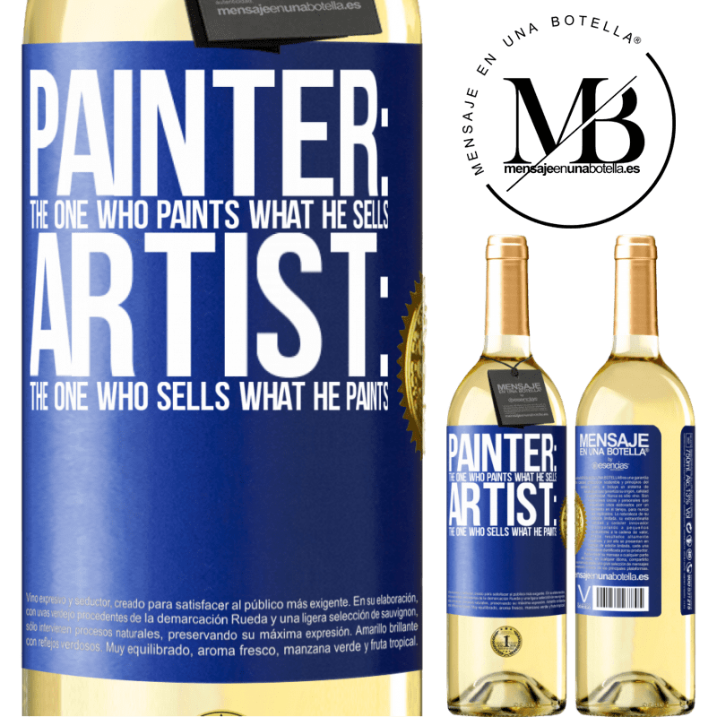 24,95 € Free Shipping   White Wine WHITE Edition Painter: the one who paints what he sells. Artist: the one who sells what he paints Blue Label. Customizable label Young wine Harvest 2020 Verdejo
