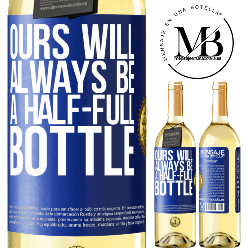 24,95 € Free Shipping   White Wine WHITE Edition Ours will always be a half-full bottle Blue Label. Customizable label Young wine Harvest 2020 Verdejo