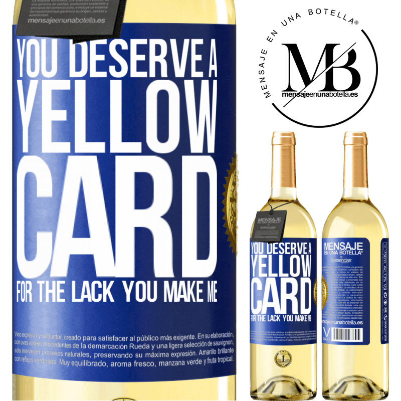 24,95 € Free Shipping | White Wine WHITE Edition You deserve a yellow card for the lack you make me Blue Label. Customizable label Young wine Harvest 2020 Verdejo