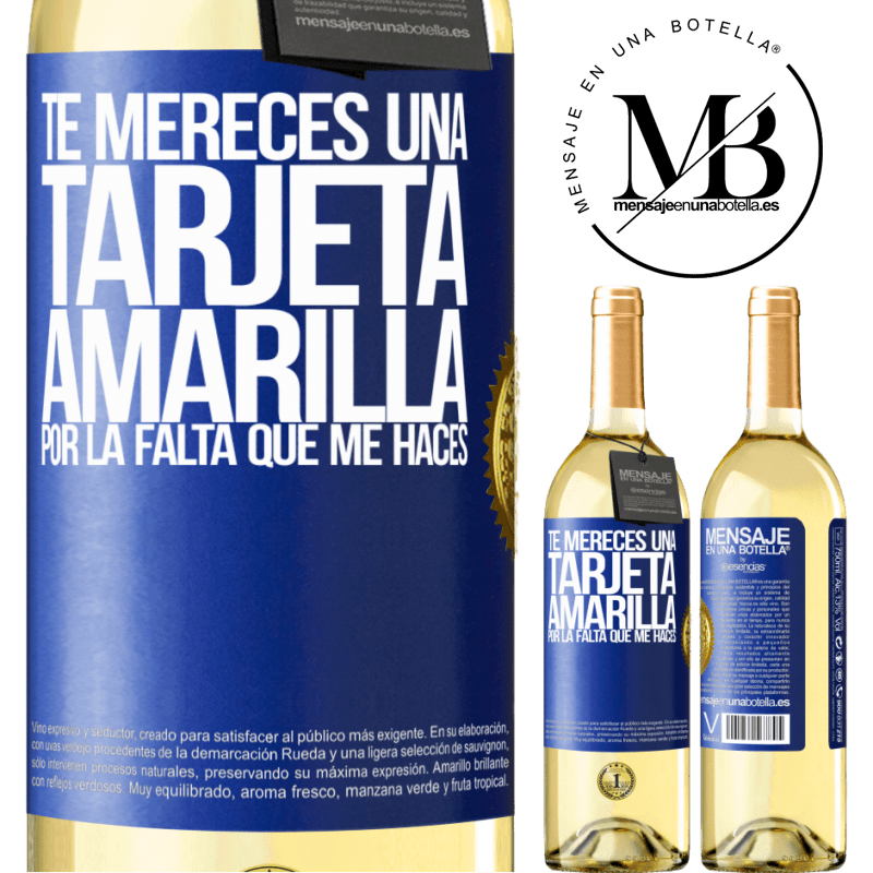 24,95 € Envío gratis | Vino Blanco Edición WHITE Te mereces una tarjeta amarilla por la falta que me haces Etiqueta Azul. Etiqueta personalizable Vino joven Cosecha 2020 Verdejo