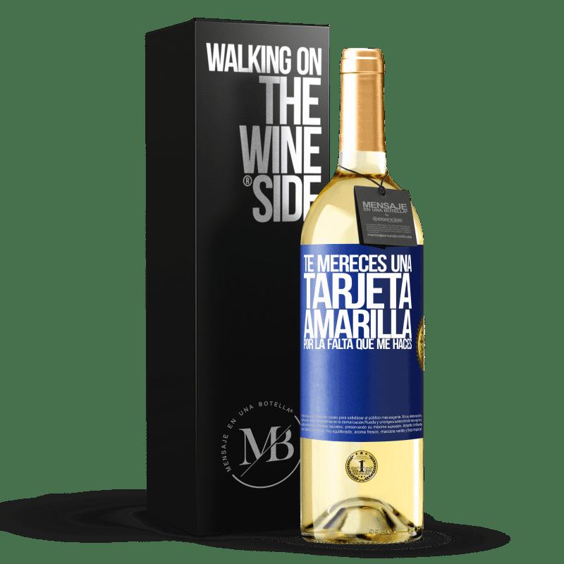 24,95 € Envoi gratuit | Vin blanc Édition WHITE Tu mérites un carton jaune pour le manque que tu me fais Étiquette Bleue. Étiquette personnalisable Vin jeune Récolte 2020 Verdejo