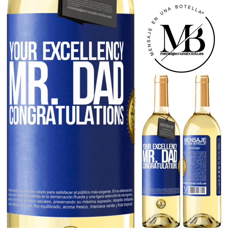 24,95 € Free Shipping | White Wine WHITE Edition Your Excellency Mr. Dad. Congratulations Blue Label. Customizable label Young wine Harvest 2020 Verdejo