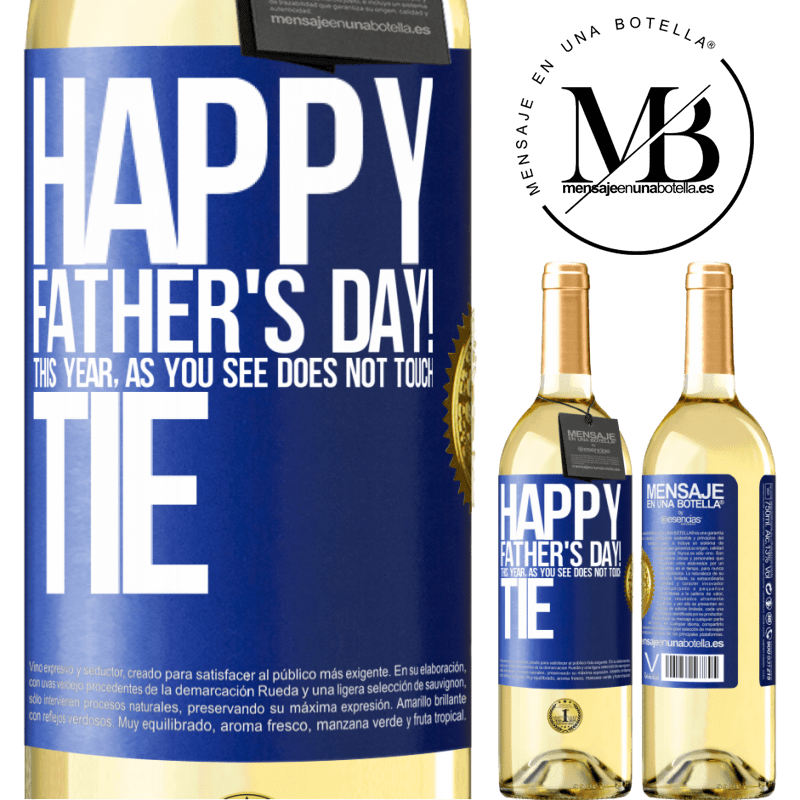 24,95 € Free Shipping   White Wine WHITE Edition Happy Father's Day! This year, as you see, does not touch tie Blue Label. Customizable label Young wine Harvest 2020 Verdejo