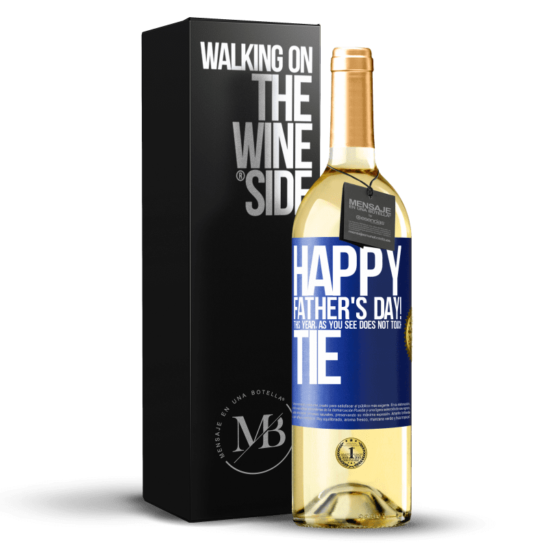 24,95 € Free Shipping | White Wine WHITE Edition Happy Father's Day! This year, as you see, does not touch tie Blue Label. Customizable label Young wine Harvest 2020 Verdejo