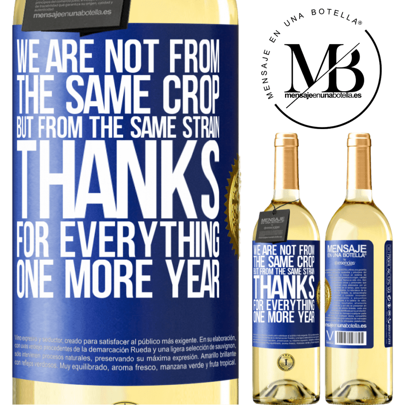 24,95 € Free Shipping   White Wine WHITE Edition We are not from the same crop, but from the same strain. Thanks for everything, one more year Blue Label. Customizable label Young wine Harvest 2020 Verdejo